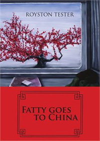 Fatty Goes to China by Royston Tester